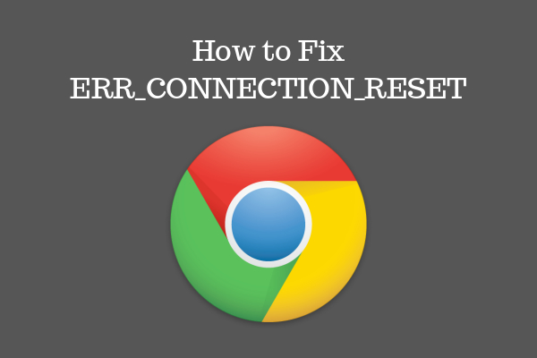 How to fix err_connection_reset issue ?